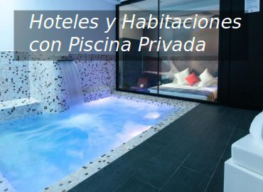 Hoteles con habitaciones con piscina privada for Hoteles en badajoz con piscina